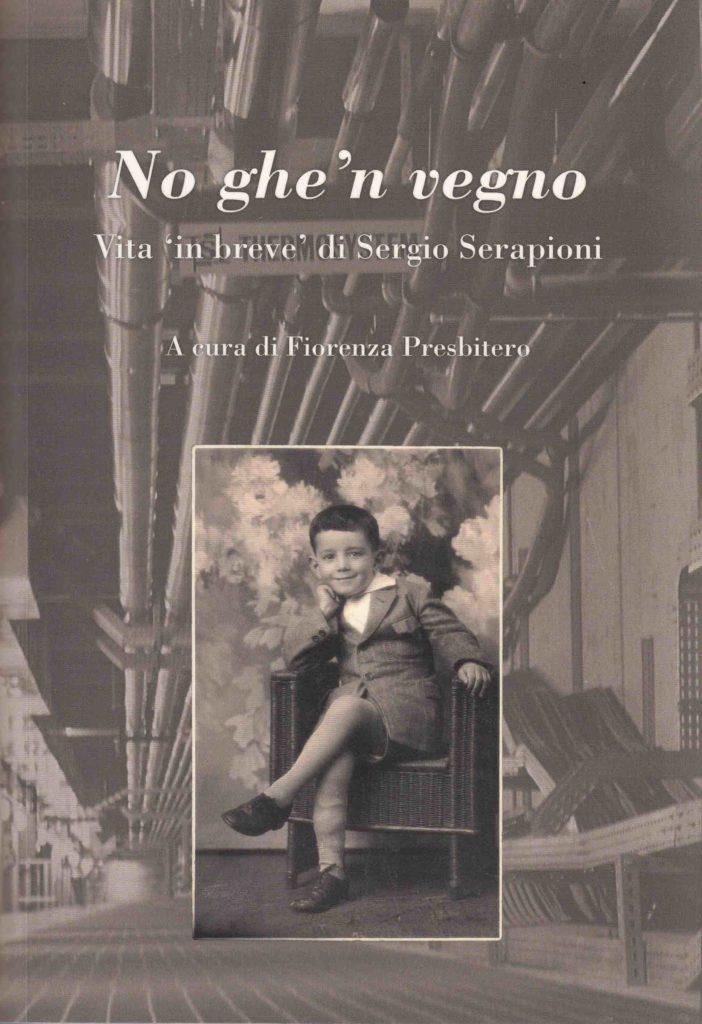 No ghe'n vegno - Vita 'in breve' di Sergio Serapioni
